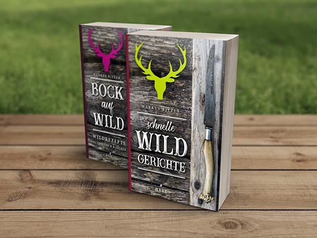 Bücher von Markus Bitzen: Bock auf Wild und Schnelle Wildgerichte